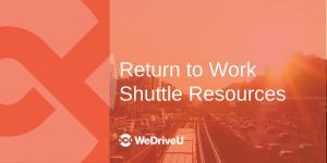 WeDriveU Return to Work Shuttle Resources blog